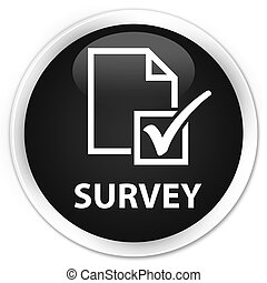 Survey premium black round button