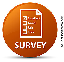 Survey (questionnaire icon) brown round button