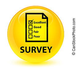 Survey (questionnaire icon) glassy yellow round button