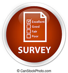 Survey (questionnaire icon) premium brown round button