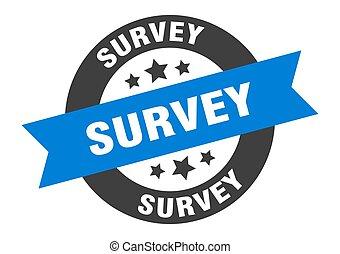 survey sign. survey blue-black round ribbon sticker