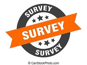 survey sign. survey orange-black round ribbon sticker