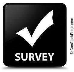 Survey (validate icon) black square button