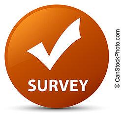 Survey (validate icon) brown round button