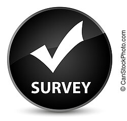 Survey (validate icon) elegant black round button