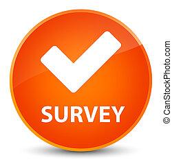 Survey (validate icon) elegant orange round button