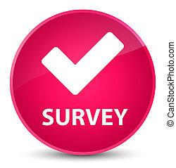 Survey (validate icon) elegant pink round button