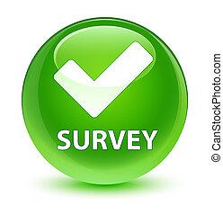 Survey (validate icon) glassy green round button