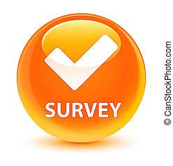 Survey (validate icon) glassy orange round button