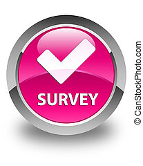 Survey (validate icon) glossy pink round button