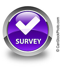 Survey (validate icon) glossy purple round button