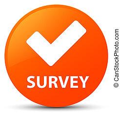 Survey (validate icon) orange round button