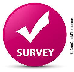 Survey (validate icon) pink round button