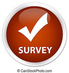 Survey (validate icon) premium brown round button