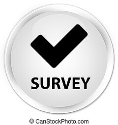 Survey (validate icon) premium white round button