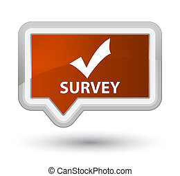 Survey (validate icon) prime brown banner button