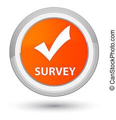 Survey (validate icon) prime orange round button