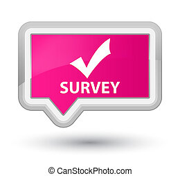 Survey (validate icon) prime pink banner button