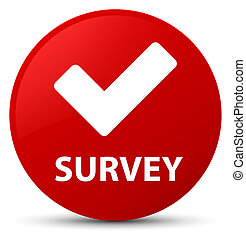 Survey (validate icon) red round button