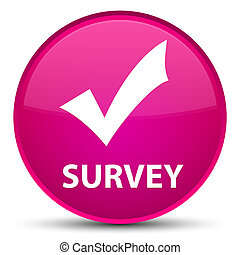 Survey (validate icon) special pink round button