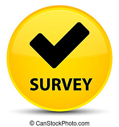 Survey (validate icon) special yellow round button