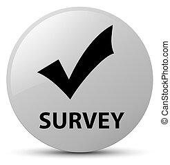 Survey (validate icon) white round button