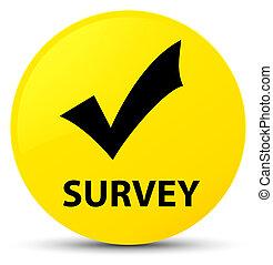 Survey (validate icon) yellow round button