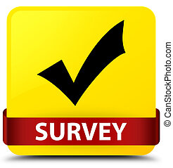 Survey (validate icon) yellow square button red ribbon in middle