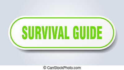 survival guide sign. rounded isolated button. white sticker...