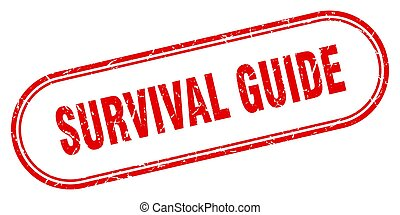 survival guide stamp. rounded grunge textured sign. Label - ...