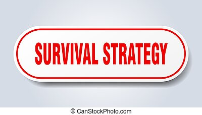 survival strategy sign. rounded isolated button. white ...