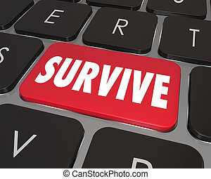 Survive word on a red computer keyboard key to illustrate endurance, resilience and overcoming a problem or difficult challenge