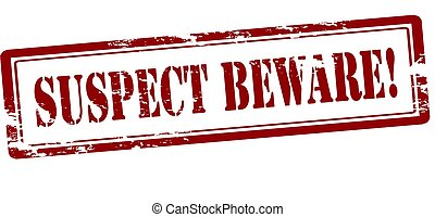 Rubber stamp with text suspect beware inside, vector illustration