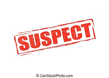 Rubber stamp with word suspect inside, vector illustration