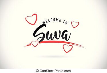 Suva Welcome To Word Text with Handwritten Font and Red Love Hearts.