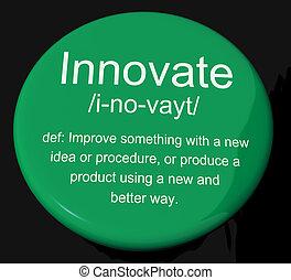 sviluppo, definizione, ingegnosità, bottone, innovare, creativo, mostra