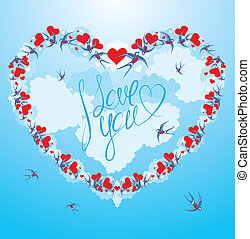 Swallows and hearts on sky background with clouds, calligraphic text I LOVE YOU - Valentine`s Day or Wedding card design