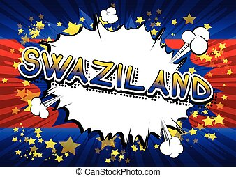 Swaziland - Comic book style text.