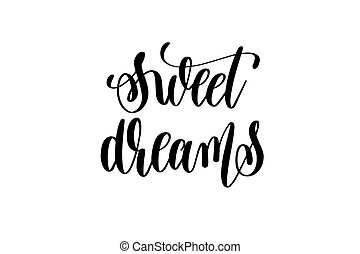 sweet dreams - black and white hand lettering inscription