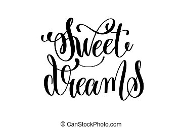 sweet dreams - black and white hand lettering inscription positi