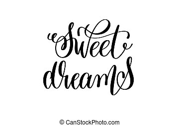 sweet dreams - black and white handwritten lettering