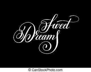 Sweet dreams handwritten lettering inscription positive inspirational phrase for your design, modern brush calligraphy vector illusnration