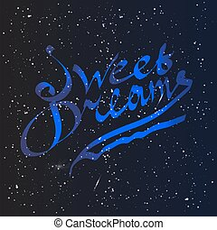 Sweet dreams lettering on the night sky view with bright stars. Vector illustration.