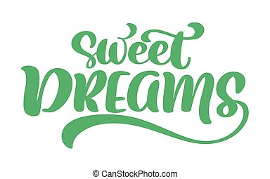 Sweet dreams Vector text hand written lettering quote. Modern calligraphy phrase on white isolated background