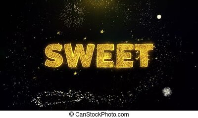 Sweet Text on Gold Particles Fireworks Display.
