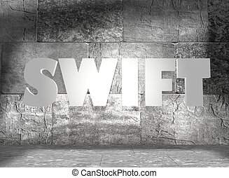 Swift text on concrete wall