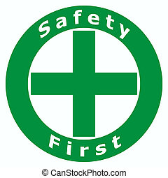 Symbol of Safety First Sign using in Factory