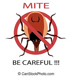 Symbol parasite warning sign. Ticks be careful. Ticks season. Mite spider. Mite red. Mite allergy. Epidemic. Mite parasites. Vector illustration