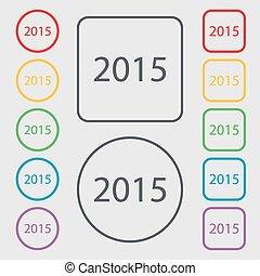 symbolen, plein, frame., meldingsbord, knopen, vector, jaar, 2015, nieuw, icon., vrolijke , kalender, ronde, date.