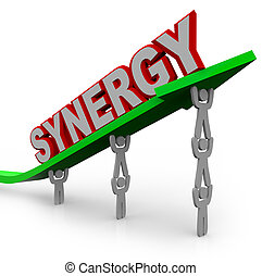 A team of people lift an arrow and the word Synergy, illustrating the growth that can be achieved with many team members working toward a common objective and forming a partnership or alliance of different strengths and abilities